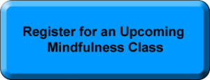 Register for an Upcoming Mindfulness Class